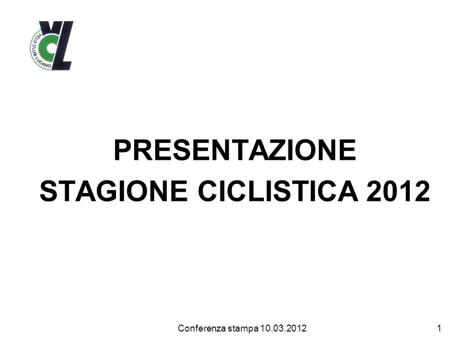 PRESENTAZIONE STAGIONE CICLISTICA 2012 Conferenza stampa 10.03.20121