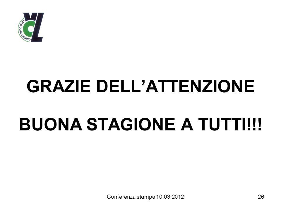 GRAZIE DELLATTENZIONE BUONA STAGIONE A TUTTI!!! 26 Conferenza stampa 10.03.2012