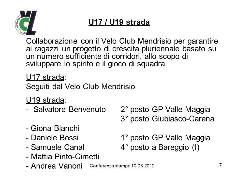 U17 / U19 strada Collaborazione con il Velo Club Mendrisio per garantire ai ragazzi un progetto di crescita pluriennale basato su un numero sufficient