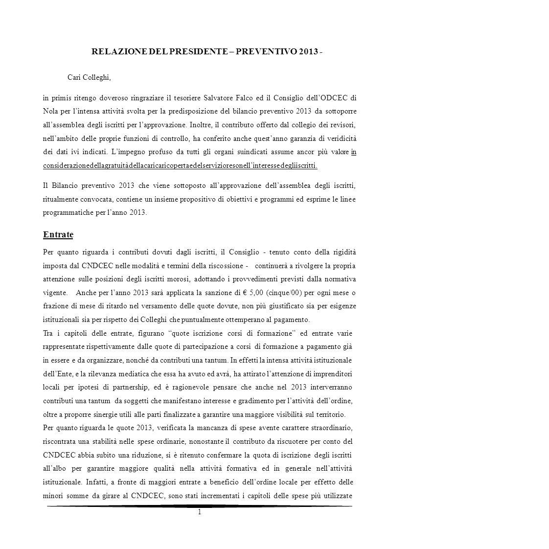 RELAZIONE DEL PRESIDENTE – PREVENTIVO 2013 - Cari Colleghi, in primis ritengo doveroso ringraziare il tesoriere Salvatore Falco ed il Consiglio dellOD