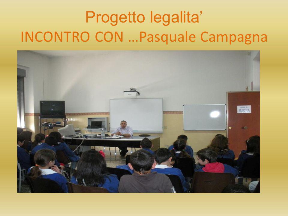 Progetto legalita INCONTRO CON …Pasquale Campagna