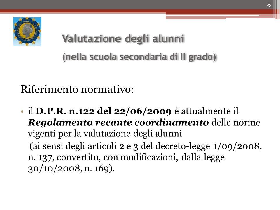 Valutazione degli alunni (nella scuola secondaria di II grado) Riferimento normativo: il D.P.R.