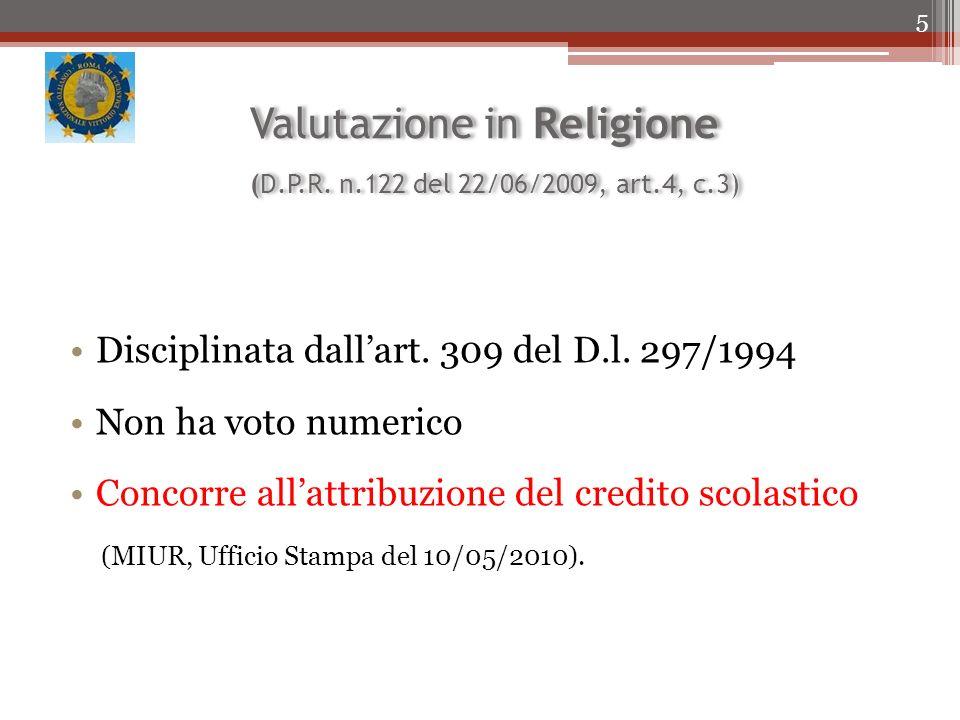 Valutazione in Religione (D.P.R.n.122 del 22/06/2009, art.4, c.3) Disciplinata dallart.