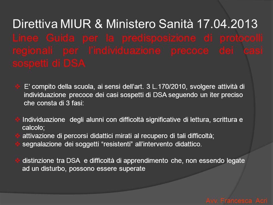 Direttiva MIUR & Ministero Sanità 17.04.2013 Linee Guida per la predisposizione di protocolli regionali per lindividuazione precoce dei casi sospetti di DSA Avv.