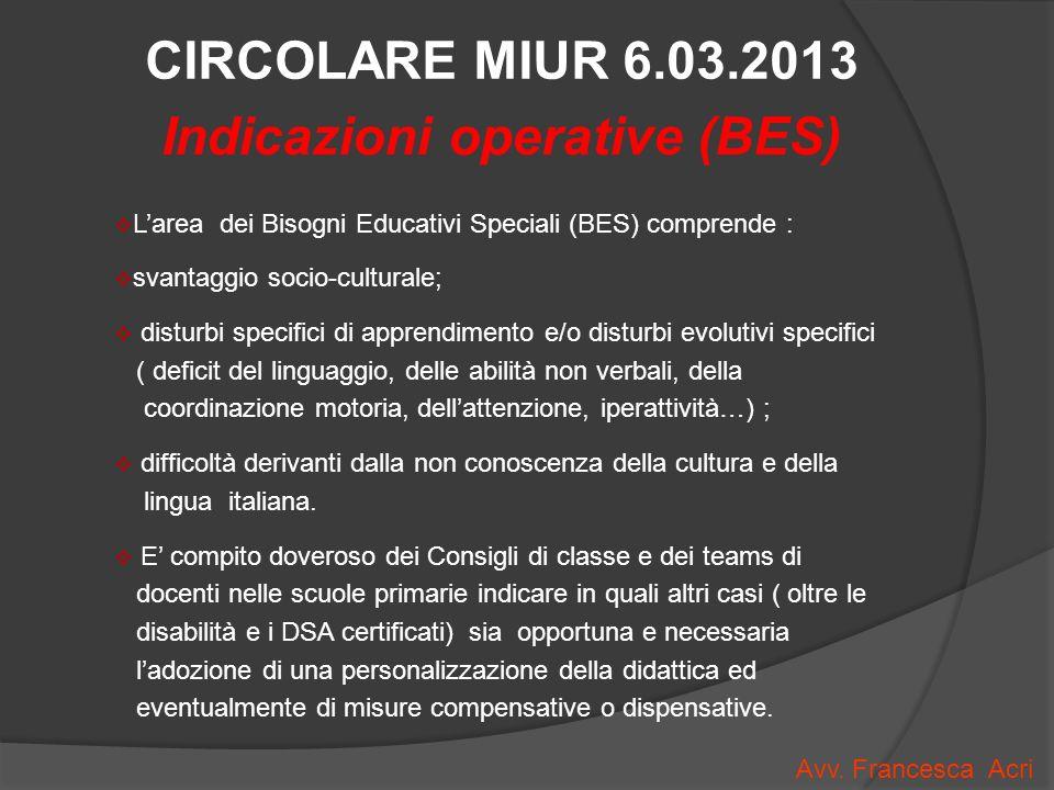 ( segue) Circolare MIUR 6.3.2013 Le tipologie di BES dovranno essere individuate sulla base di elementi oggettivi ( ad es.