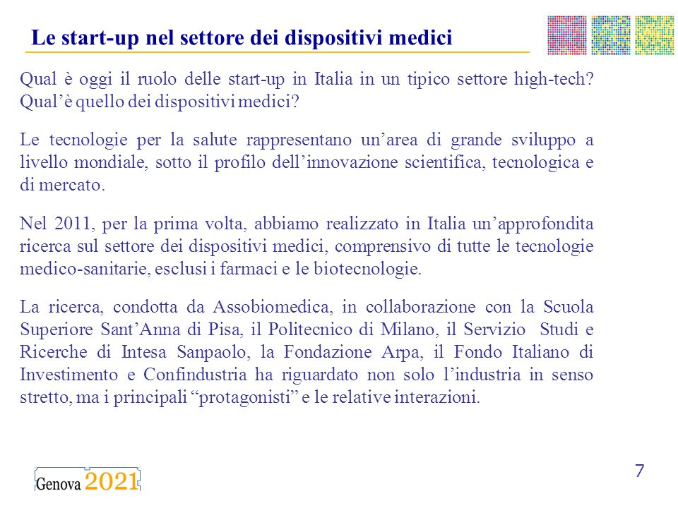__________________________________________ 7 Le start-up nel settore dei dispositivi medici Qual è oggi il ruolo delle start-up in Italia in un tipico settore high-tech.