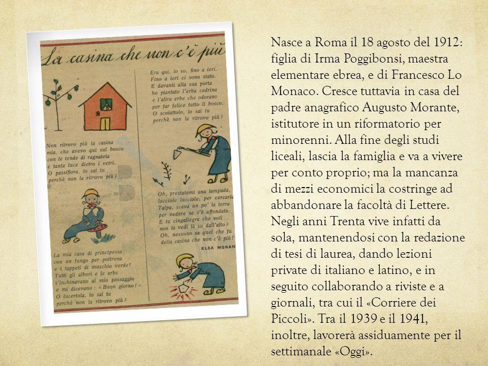 Nasce a Roma il 18 agosto del 1912: figlia di Irma Poggibonsi, maestra elementare ebrea, e di Francesco Lo Monaco. Cresce tuttavia in casa del padre a