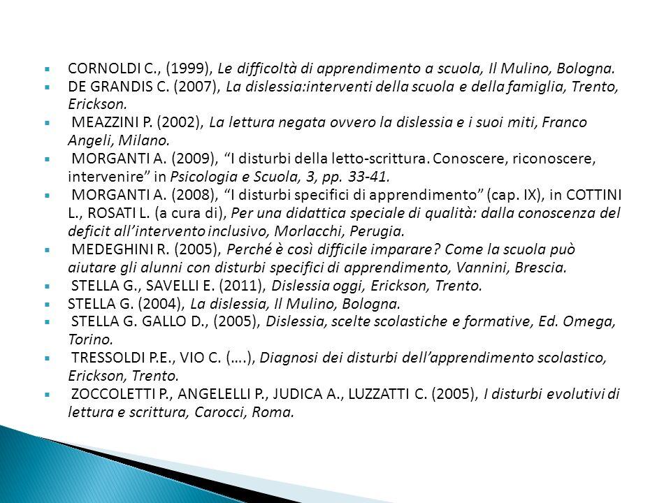 AA. VV. (2006), Guida agli ausili informatici-dislessia, Anastasis, Bologna. AID (Comitato promotore della Consensus Conference), I Disturbi Evolutivi