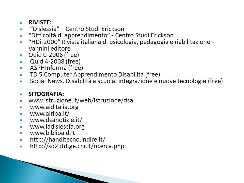 CORNOLDI C., (1999), Le difficoltà di apprendimento a scuola, Il Mulino, Bologna. DE GRANDIS C. (2007), La dislessia:interventi della scuola e della f