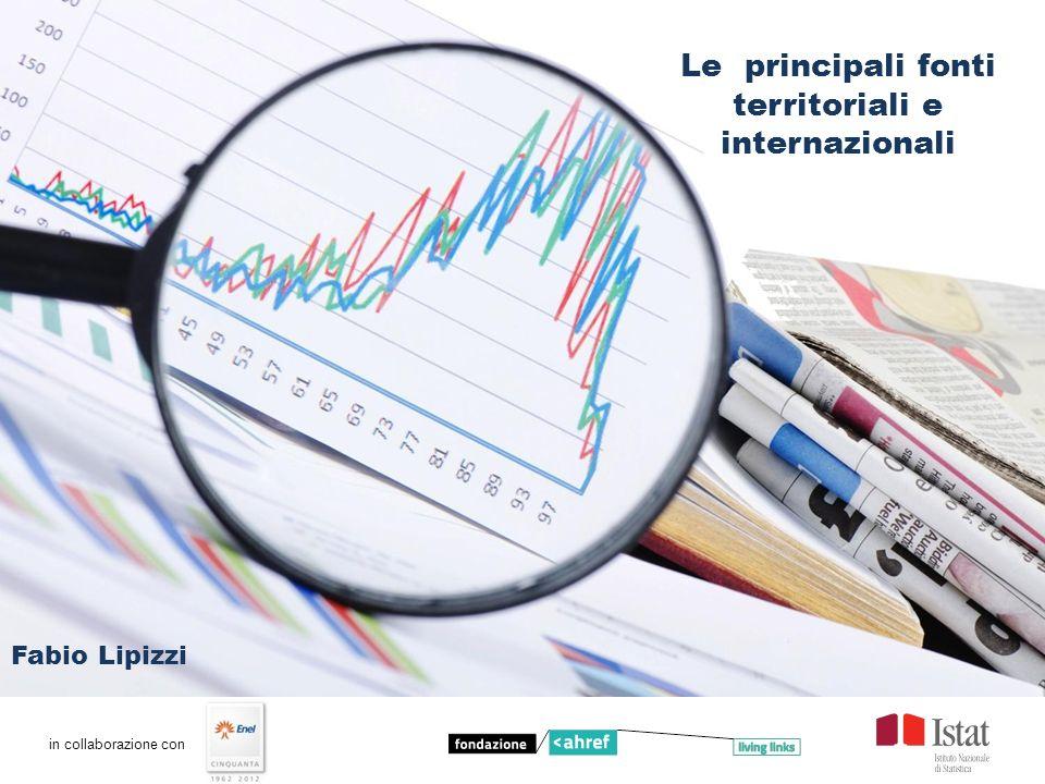 Le principali fonti territoriali e internazionali in collaborazione con Fabio Lipizzi