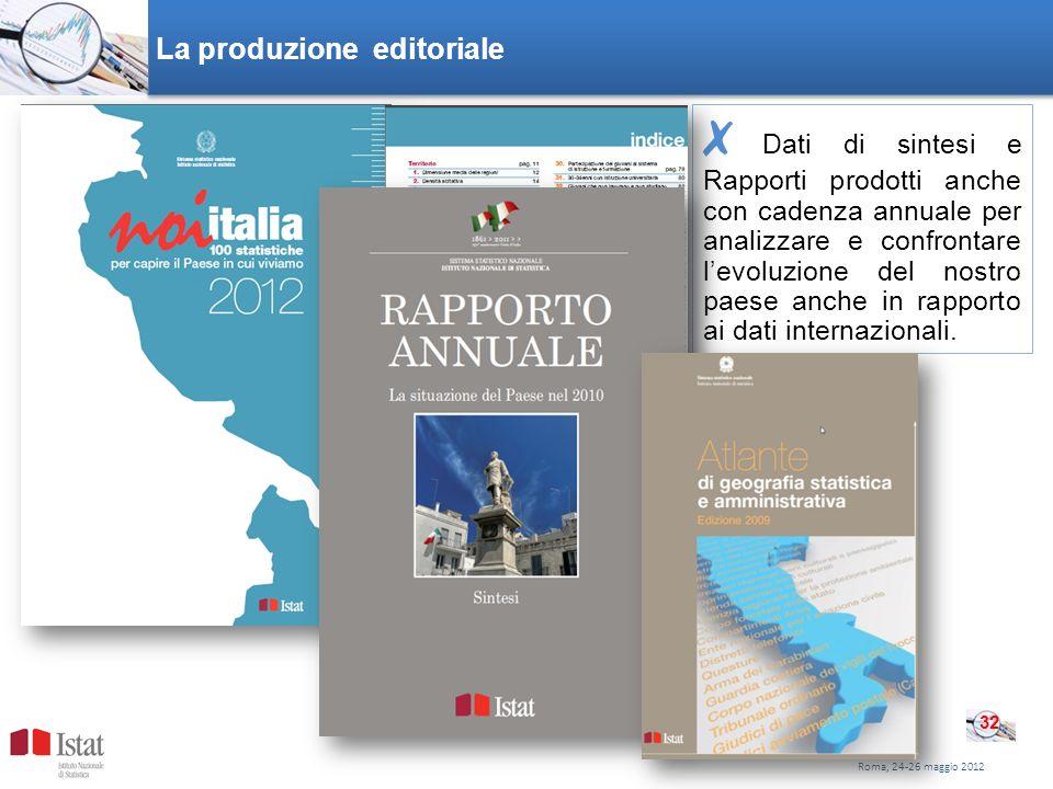 La produzione editoriale Dati di sintesi e Rapporti prodotti anche con cadenza annuale per analizzare e confrontare levoluzione del nostro paese anche