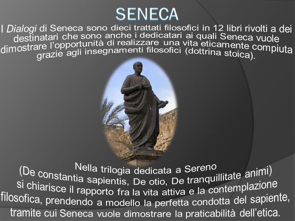 ANNEO SERENO (amico di Seneca che sotto Nerone fu prefetto dei vigili) Dedicato ad Scritto intorno al 55-56 a.C.