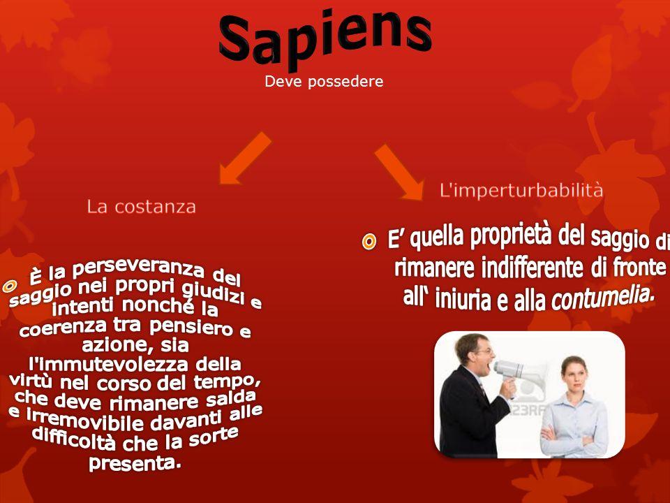 Il «sapiens» dunque, proprio perché imperturbabile, non può subire né offesa né contumelia.
