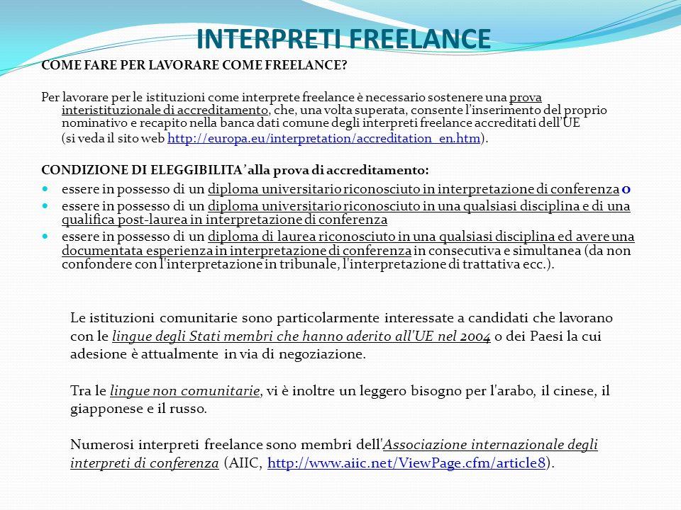 INTERPRETI FREELANCE COME FARE PER LAVORARE COME FREELANCE? Per lavorare per le istituzioni come interprete freelance è necessario sostenere una prova
