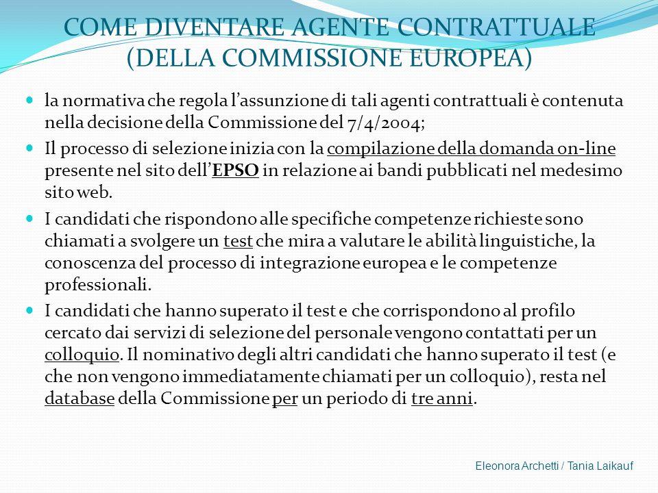 COME DIVENTARE AGENTE CONTRATTUALE (DELLA COMMISSIONE EUROPEA) la normativa che regola lassunzione di tali agenti contrattuali è contenuta nella decis