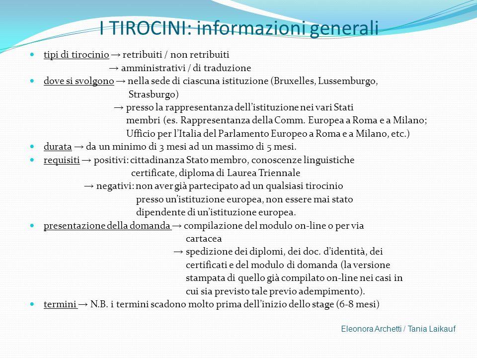 I TIROCINI: informazioni generali tipi di tirocinio retribuiti / non retribuiti amministrativi / di traduzione dove si svolgono nella sede di ciascuna