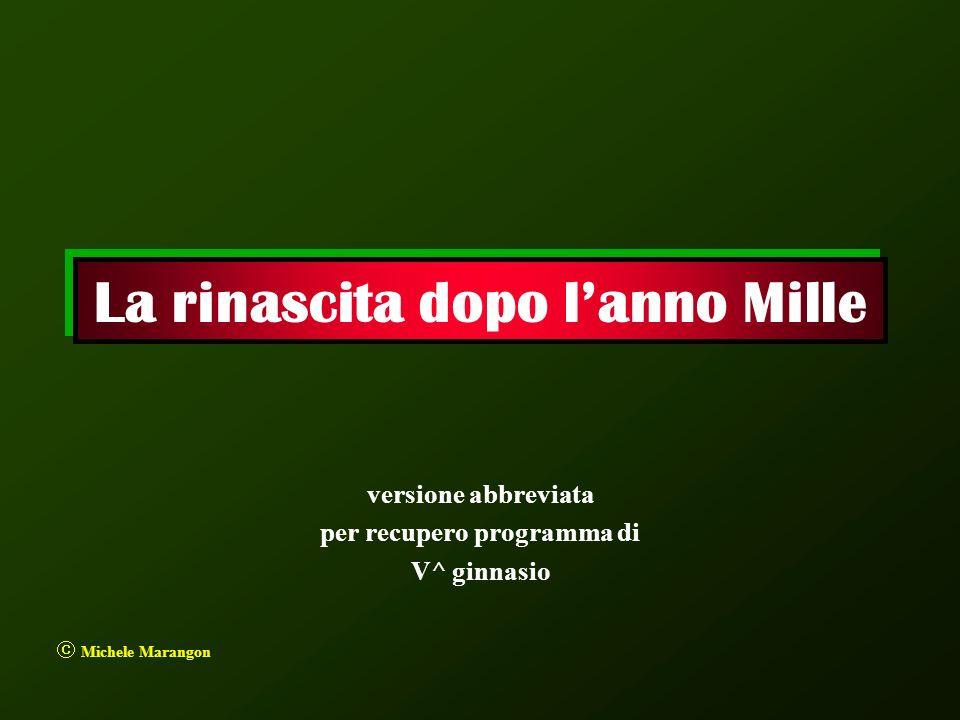 La rinascita dopo lanno Mille versione abbreviata per recupero programma di V^ ginnasio Michele Marangon