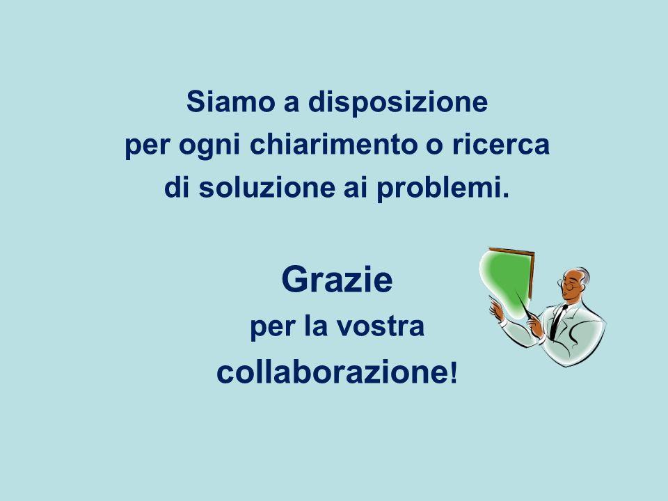 Siamo a disposizione per ogni chiarimento o ricerca di soluzione ai problemi.