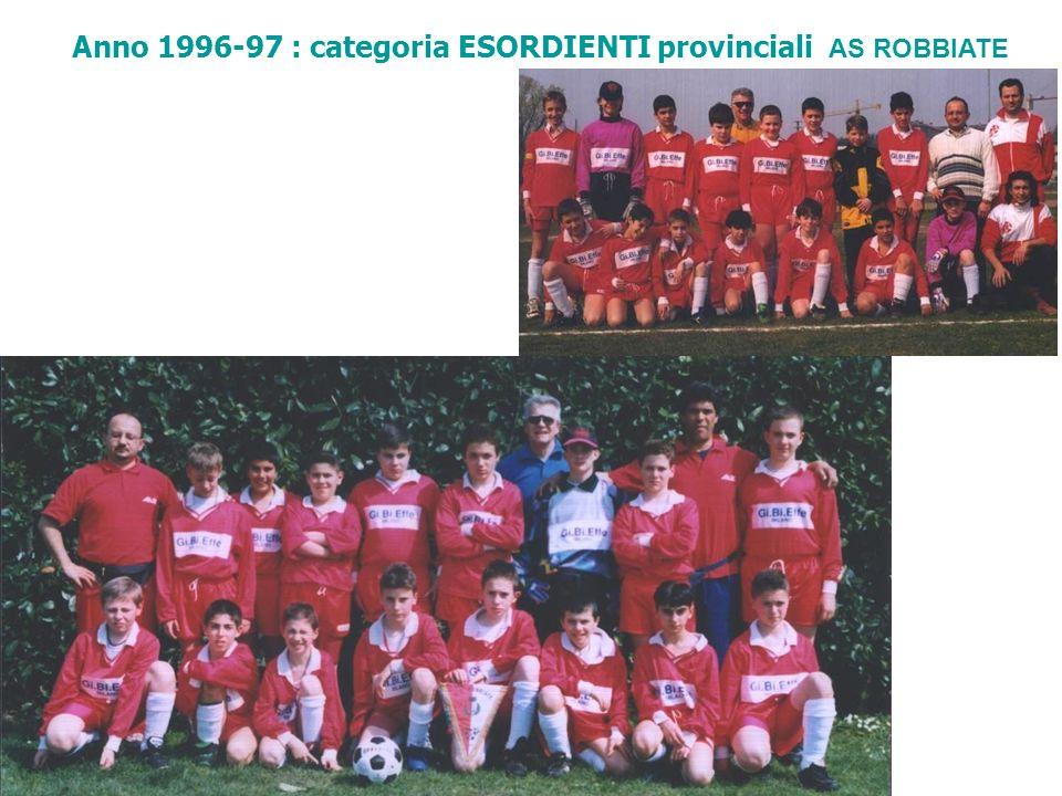 Anno 1997-98 : categoria ESORDIENTI provinciali AS ROBBIATE
