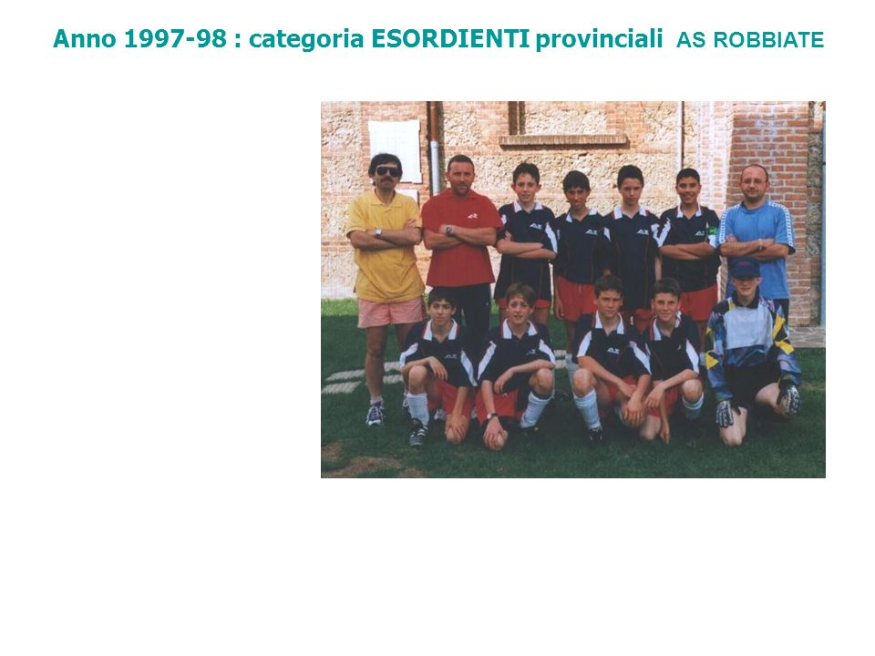Anno 1998-99 : categoria ESORDIENTI provinciali AS ROBBIATE