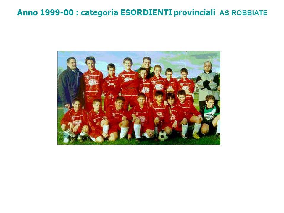 Anno 1999-00 : categoria ESORDIENTI provinciali AS ROBBIATE