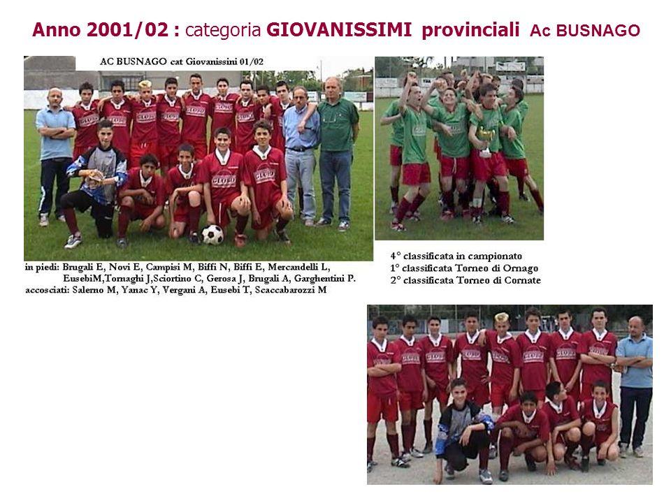 Anno 2001/02 : categoria GIOVANISSIMI provinciali Ac BUSNAGO