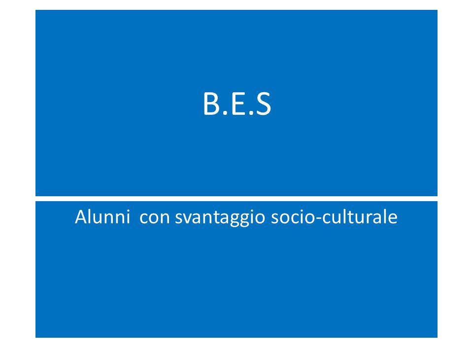 B.E.S Alunni con svantaggio socio-culturale