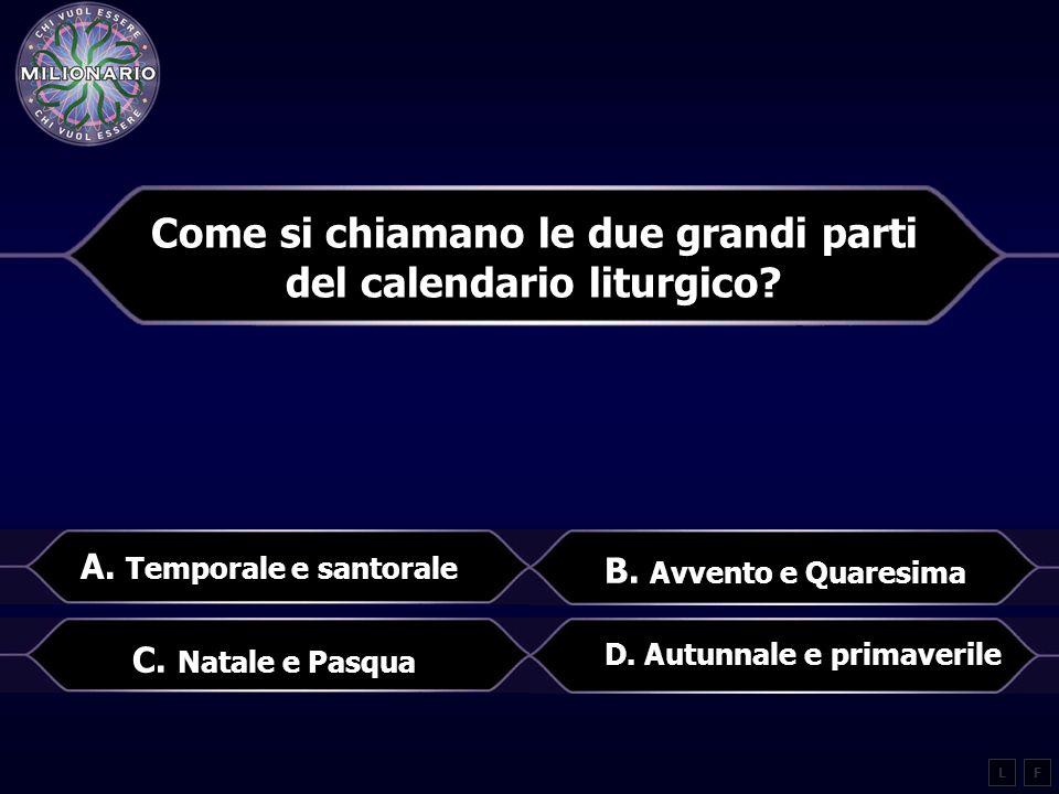 Come si chiamano le due grandi parti del calendario liturgico.
