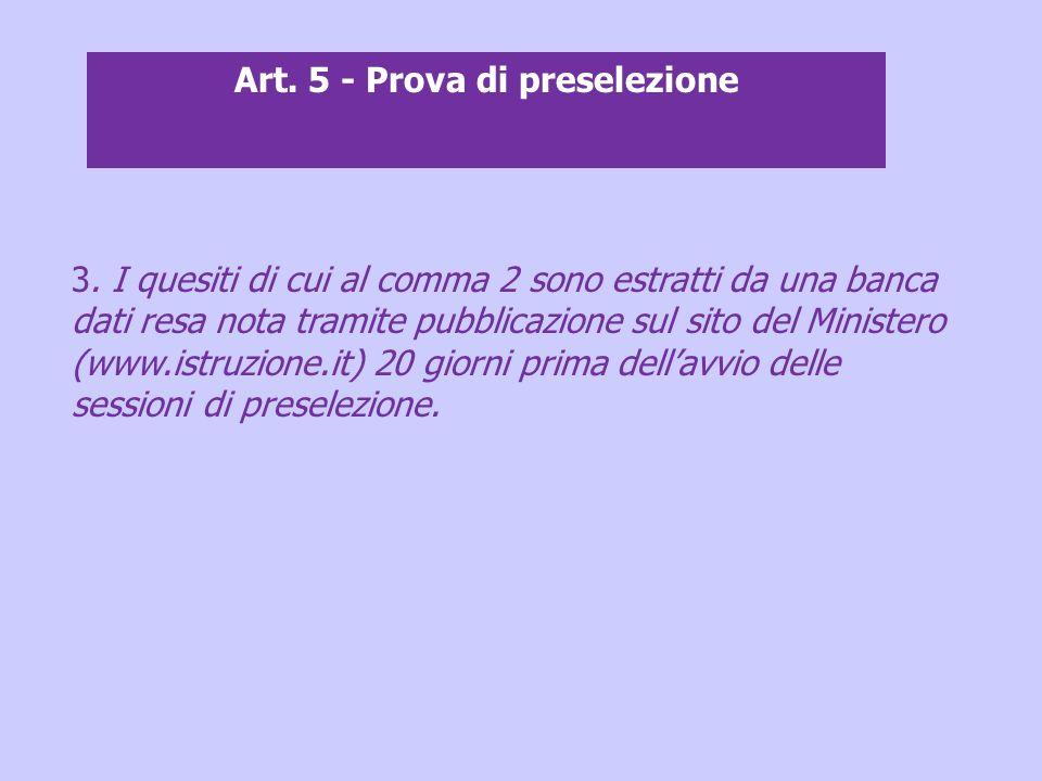 3. I quesiti di cui al comma 2 sono estratti da una banca dati resa nota tramite pubblicazione sul sito del Ministero (www.istruzione.it) 20 giorni pr