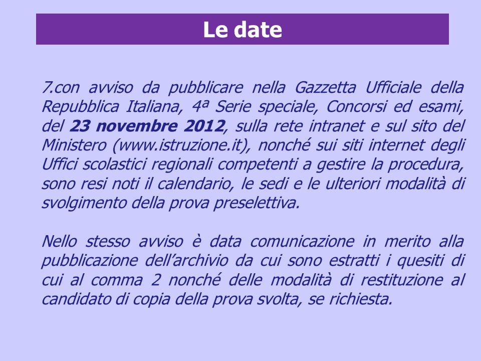 7.con avviso da pubblicare nella Gazzetta Ufficiale della Repubblica Italiana, 4ª Serie speciale, Concorsi ed esami, del 23 novembre 2012, sulla rete