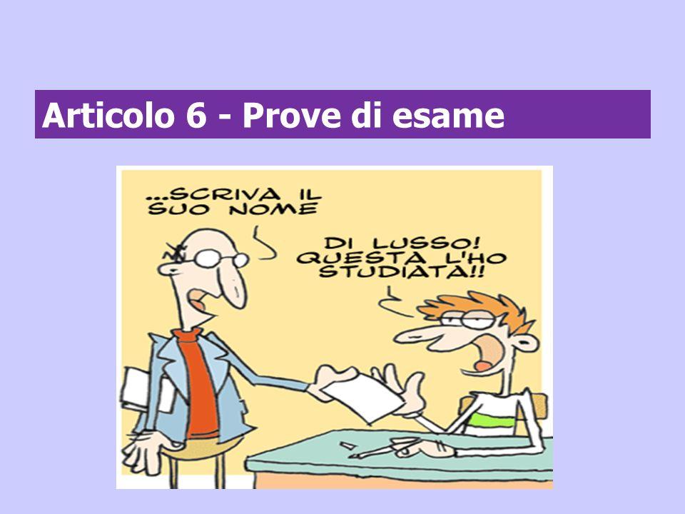 Articolo 6 - Prove di esame