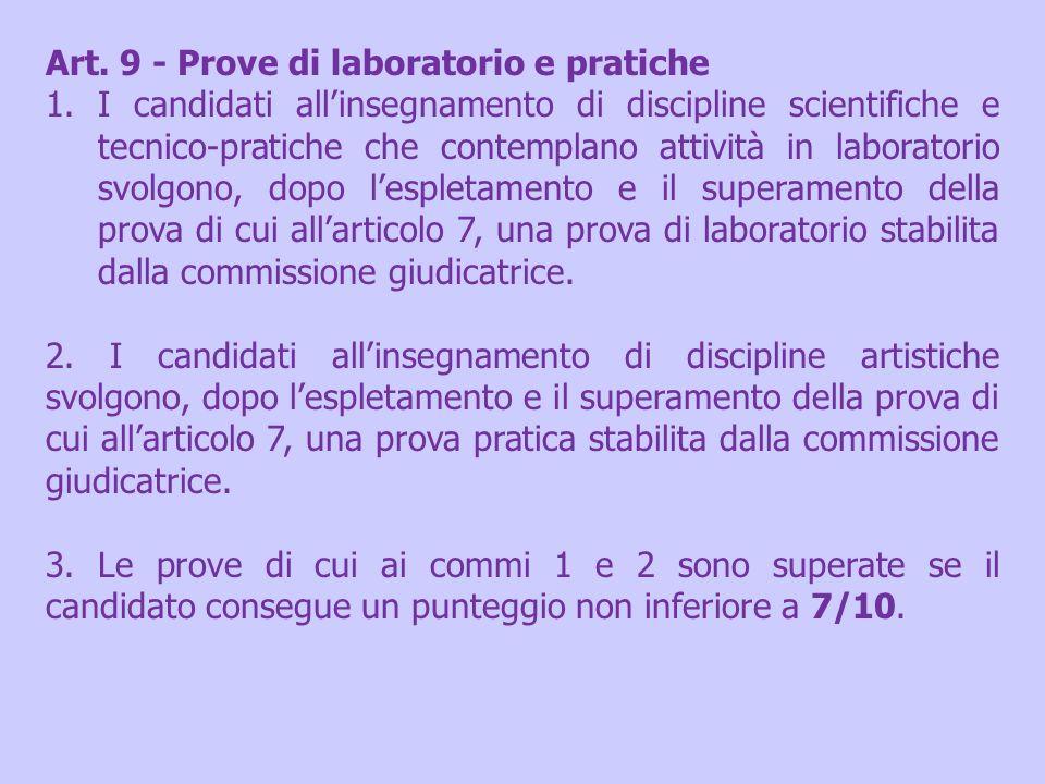 Art. 9 - Prove di laboratorio e pratiche 1.I candidati allinsegnamento di discipline scientifiche e tecnico-pratiche che contemplano attività in labor