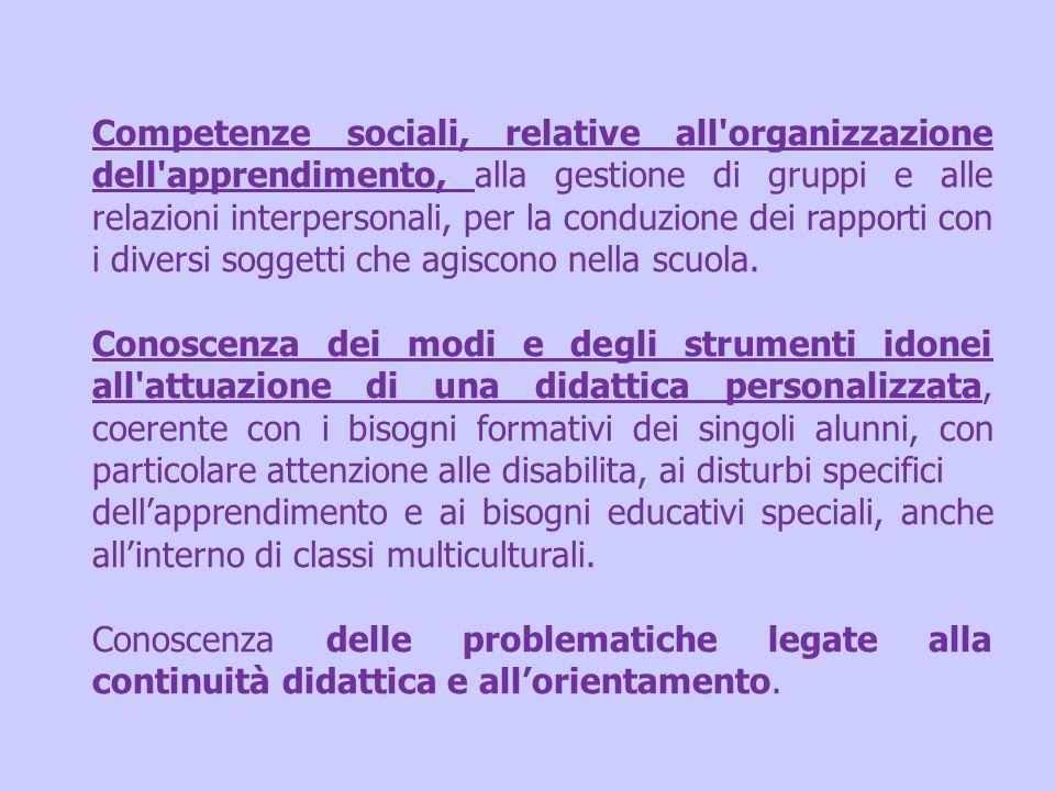 Competenze sociali, relative all'organizzazione dell'apprendimento, alla gestione di gruppi e alle relazioni interpersonali, per la conduzione dei rap