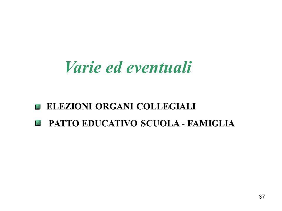 37 Varie ed eventuali ELEZIONI ORGANI COLLEGIALI PATTO EDUCATIVO SCUOLA - FAMIGLIA