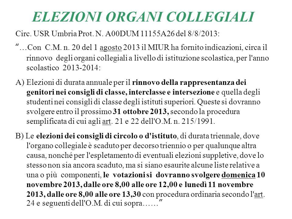ELEZIONI ORGANI COLLEGIALI Circ. USR Umbria Prot. N. A00DUM 11155A26 del 8/8/2013: …Con C.M. n. 20 del 1 agosto 2013 il MIUR ha fornito indicazioni, c