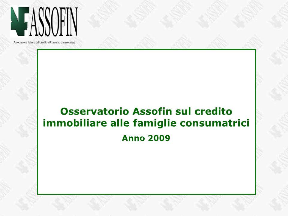 Osservatorio Assofin sul credito immobiliare alle famiglie consumatrici Anno 2009