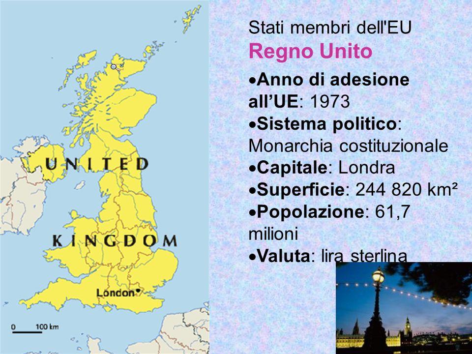 Stati membri dell EU Regno Unito Anno di adesione allUE: 1973 Sistema politico: Monarchia costituzionale Capitale: Londra Superficie: 244 820 km² Popolazione: 61,7 milioni Valuta: lira sterlina