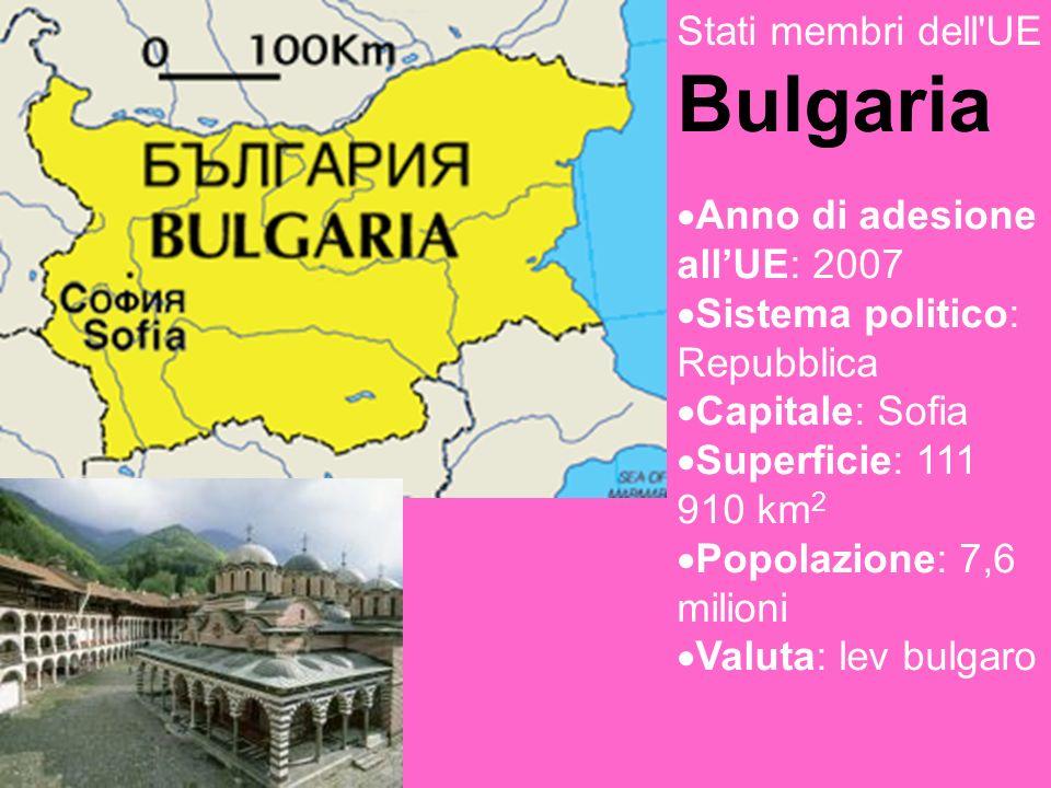Stati membri dell UE Bulgaria Anno di adesione allUE: 2007 Sistema politico: Repubblica Capitale: Sofia Superficie: 111 910 km 2 Popolazione: 7,6 milioni Valuta: lev bulgaro