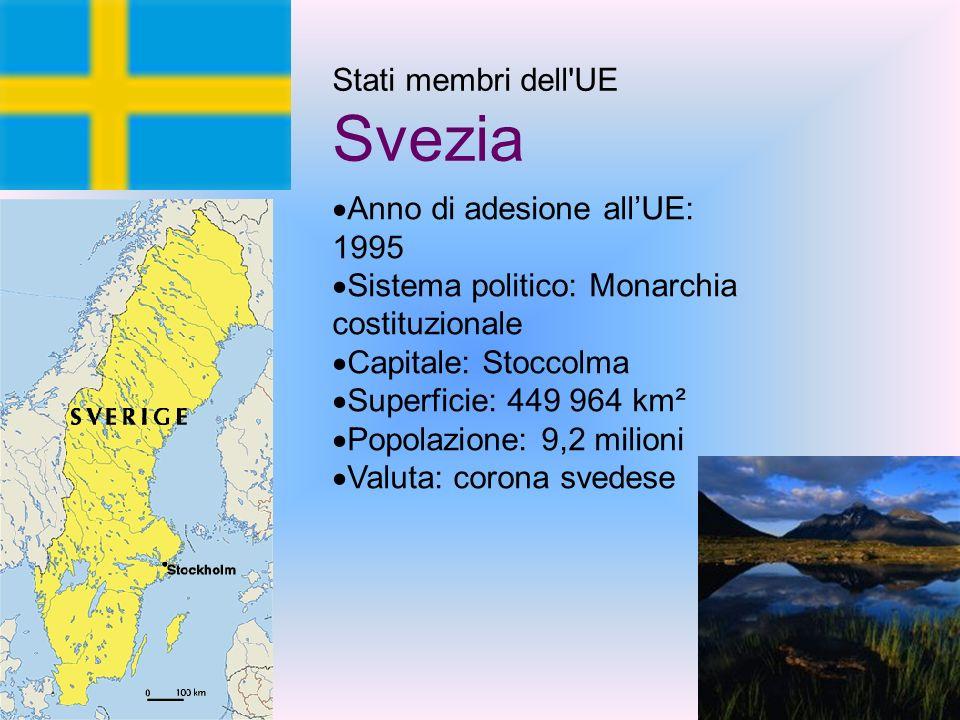 Stati membri dell UE Svezia Anno di adesione allUE: 1995 Sistema politico: Monarchia costituzionale Capitale: Stoccolma Superficie: 449 964 km² Popolazione: 9,2 milioni Valuta: corona svedese