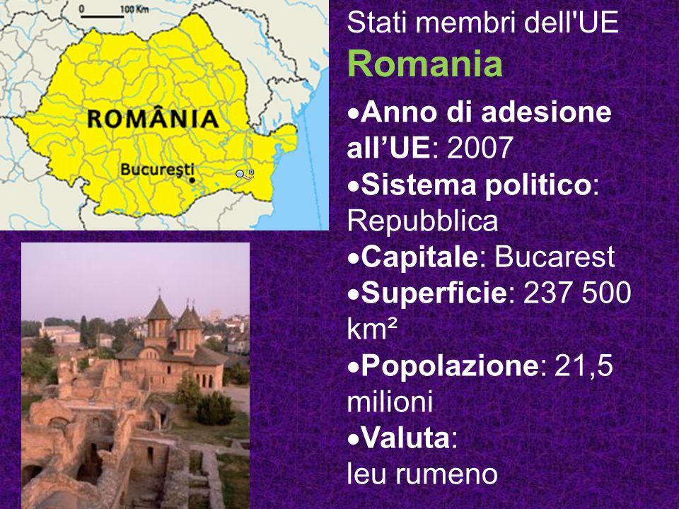 Stati membri dell UE Romania Anno di adesione allUE: 2007 Sistema politico: Repubblica Capitale: Bucarest Superficie: 237 500 km² Popolazione: 21,5 milioni Valuta: leu rumeno