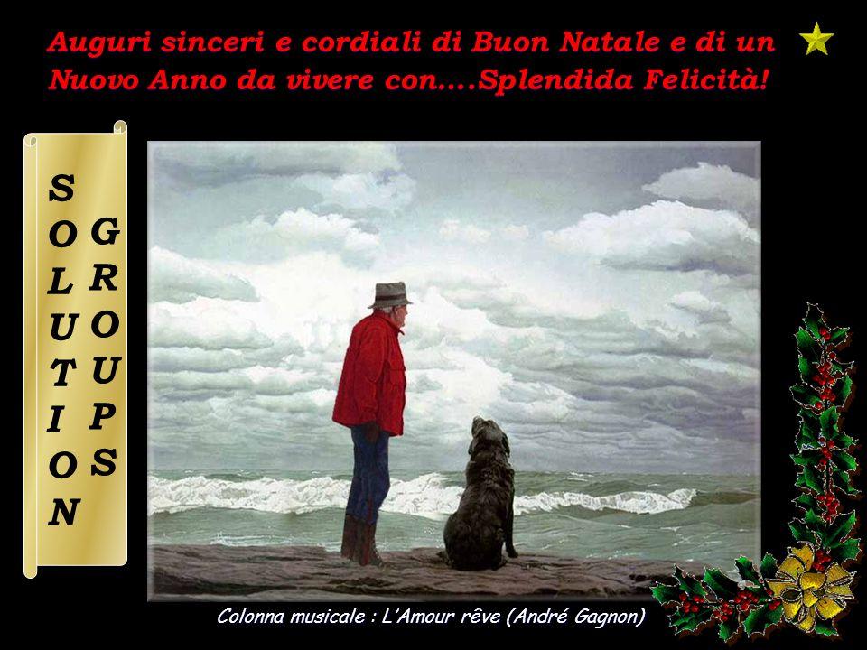 Colonna musicale : LAmour rêve (André Gagnon) Auguri sinceri e cordiali di Buon Natale e di un Nuovo Anno da vivere con….Splendida Felicità.