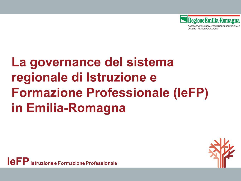 La governance del sistema regionale di Istruzione e Formazione Professionale (IeFP) in Emilia-Romagna IeFP Istruzione e Formazione Professionale