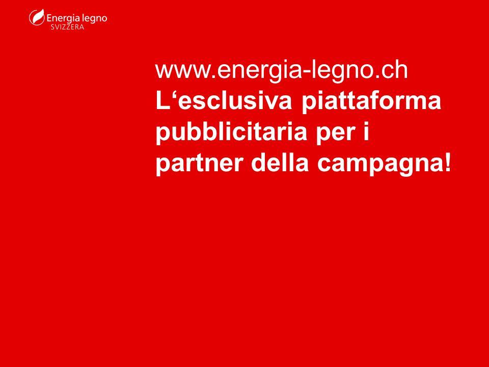 www.energia-legno.ch Lesclusiva piattaforma pubblicitaria per i partner della campagna!