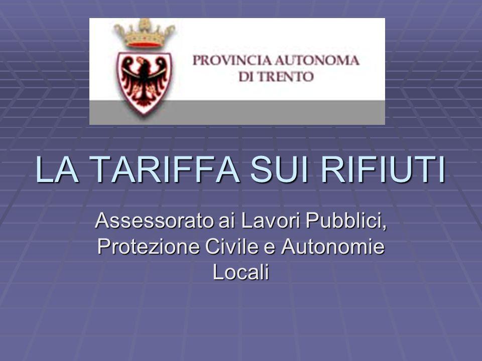 LA TARIFFA SUI RIFIUTI Assessorato ai Lavori Pubblici, Protezione Civile e Autonomie Locali