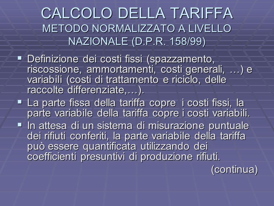 CALCOLO DELLA TARIFFA METODO NORMALIZZATO A LIVELLO NAZIONALE (D.P.R.