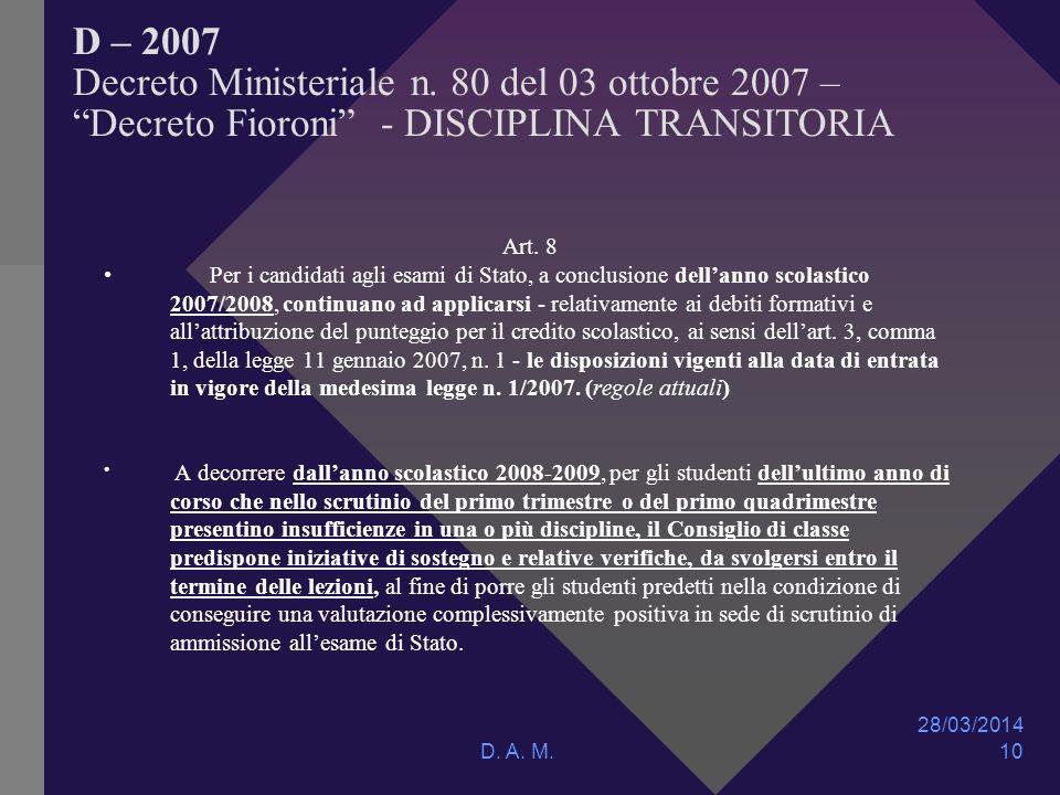 28/03/2014 D. A. M. 10 D – 2007 Decreto Ministeriale n.