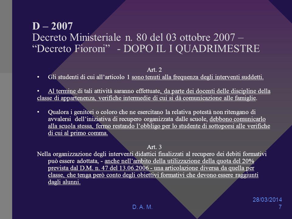 28/03/2014 D. A. M. 7 D – 2007 Decreto Ministeriale n.