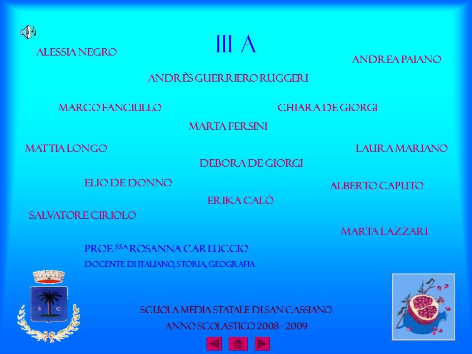 III A Alessia Negro Alberto Caputo Debora De Giorgi Andrès Guerriero Ruggeri Marco Fanciullo Andrea Paiano Laura Mariano Chiara De Giorgi Marta lazzar