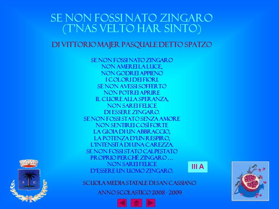Se non fossi nato Zingaro (Tnas velto har sinto) di Vittorio Majer Pasquale detto Spatzo Se non fossi nato zingaro Non amerei la luce, Non godrei appi