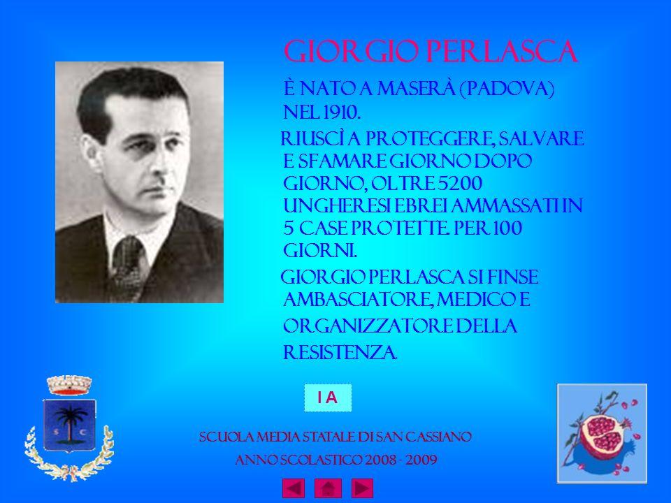 Giorgio Perlasca è nato a Maserà (Padova) nel 1910. Riuscì a proteggere, salvare e sfamare giorno dopo giorno, oltre 5200 ungheresi ebrei ammassati in